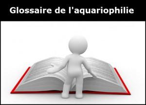 glossaire-aquariophilie